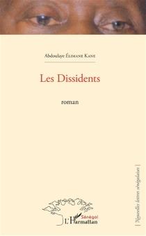 Les dissidents - Abdoulaye ElimaneKane