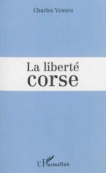 La liberté corse - CharlesVersini