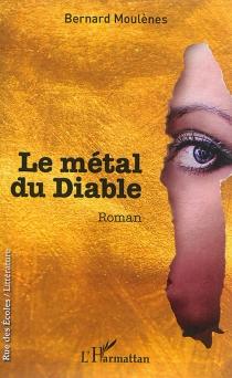 Le métal du diable - BernardMoulènes