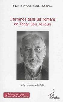 L'errance dans les romans de Tahar Ben Jelloun - MarieAndela