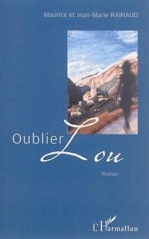 Oublier Lou - MauriceRainaud