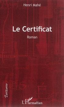 Le certificat - HenriMahé