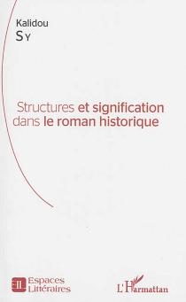 Structures et signification dans le roman historique - KalidouSy