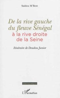 De la rive gauche du fleuve Sénégal à la rive droite de la Seine : itinéraire de Doudou Junior - SaidouM'Boh