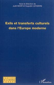 Exils et transferts culturels dans l'Europe moderne -