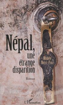 Népal, une étrange disparition - MichèleOdeyé-Finzi