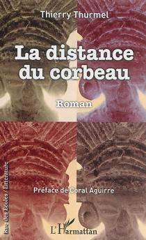 La distance du corbeau - ThierryThurmel