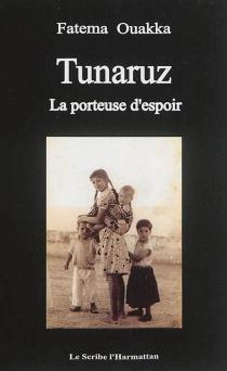 Tunaruz : la porteuse d'espoir - FatemaOuakka
