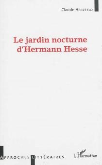 Le jardin nocturne d'Hermann Hesse - ClaudeHerzfeld