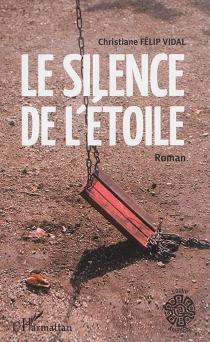 Le silence de l'étoile - ChristianeFelip Vidal