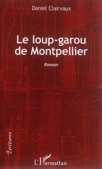 Le loup-garou de Montpellier - DanielClairvaux