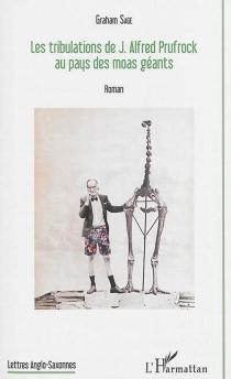 Les tribulations de J. Alfred Prufrock au pays des moas géants - GrahamSage