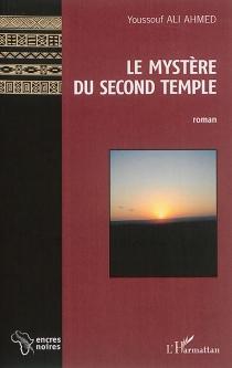 Le mystère du second temple - YoussoufAli Ahmed