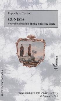 Gunima : nouvelle africaine du dix-huitième siècle - HippolyteCarnot
