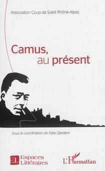 Camus, au présent - Coup de soleil . Section Rhône-Alpes