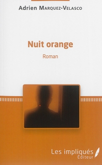 Nuit orange - Adrien Marquez-Velasco