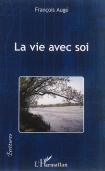 La vie avec soi - FrançoisAugé