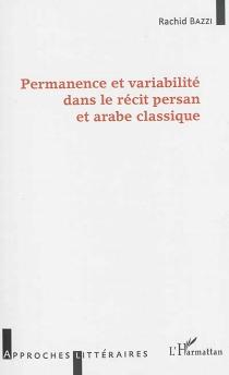 Permanence et variabilité dans le récit persan et arabe classique - RachidBazzi