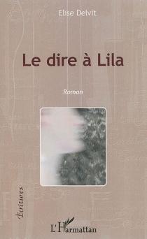 Le dire à Lila - EliseDelvit