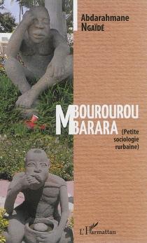 Mbourourou mbarara : petite sociologie rurbaine - AbderrahmaneNgaïdé