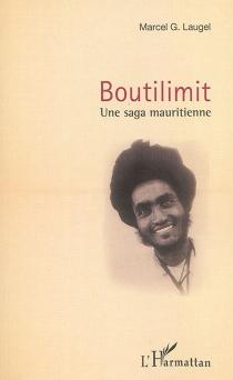Boutilimit : une saga mauritanienne - MarcelLaugel