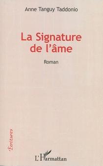 La signature de l'âme - AnneTanguy Taddonio