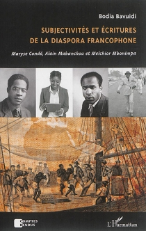 Subjectivités et écritures de la diaspora francophone : Maryse Condé, Alain Mabanckou et Melchior Mbonimpa - BodiaBavuidi