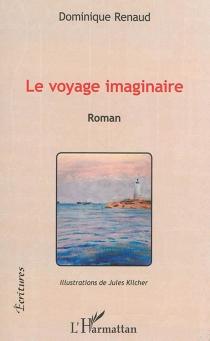 Le voyage imaginaire - DominiqueRenaud