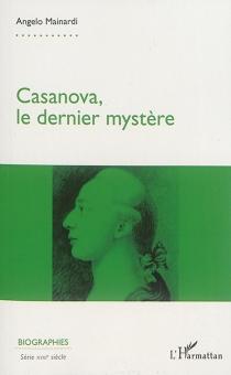 Casanova, le dernier mystère - AngeloMainardi