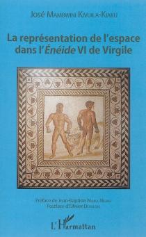 La représentation de l'espace dans l'Enéide VI de Virgile - JoséMambwini Kivuila-Kiaku
