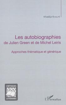 Les autobiographies de Julien Green et de Michel Leiris : approches thématique et générique - KhadijaKhalifé