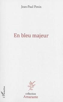 En bleu majeur - Jean-PaulPenin