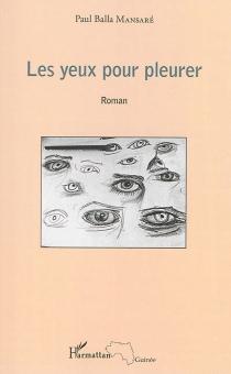Les yeux pour pleurer - Paul BallaMansaré