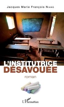 L'institutrice désavouée - Jacques Marie FrançoisNiang