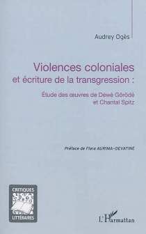 Violences coloniales et écriture de la transgression : étude des oeuvres de Déwé Görödé et Chantal Spitz - AudreyOgès