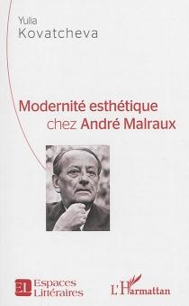 Modernité esthétique chez André Malraux - YuliaKovatcheva