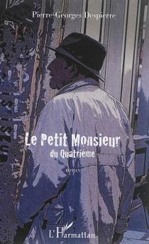 Le petit monsieur du quatrième - Pierre-GeorgesDespierre