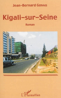 Kigali-sur-Seine - Jean-BernardGervais
