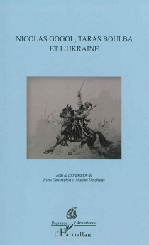 Nicolas Gogol, Taras Boulba et l'Ukraine : actes de colloque -