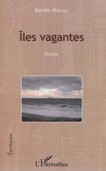 Iles vagantes - BenitoMerlino