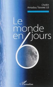Le monde en 6 jours - Amadou TidianeLô