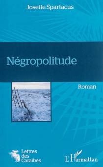 Négropolitude - JosetteSpartacus