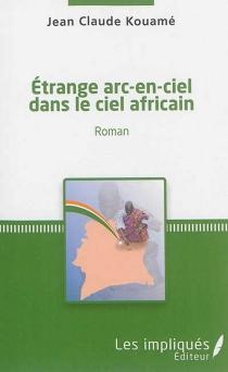 Etrange arc-en-ciel dans le ciel africain - Jean-ClaudeKouamé