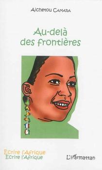 Au-delà des frontières - AichetouCamara