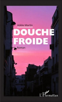 Douche froide - Adèle Martin