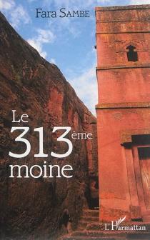 Le 313e moine - FaraSambe