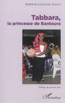 Tabbara, la princesse de Bantoura - SackéKouyaté Kaba Diakité