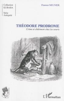 Théodore Prodrome : crime et châtiment chez les souris - FlorenceMeunier