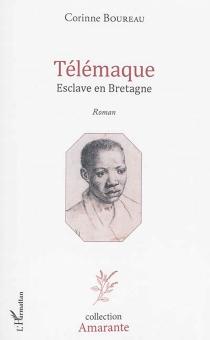Télémaque, esclave en Bretagne - CorinneBoureau