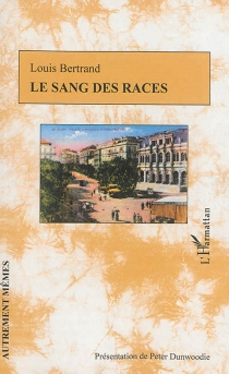 Le sang des races - Louis Bertrand
